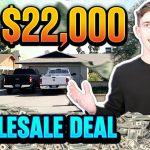 My $22,000 Wholesale Real Estate Deal! ( IN 30 DAYS)