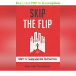 Review Skip the Flip Secrets the 1 Know About Real Estate Investing MOBI