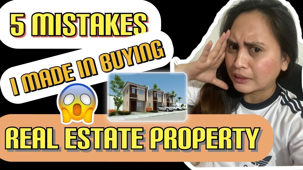 5 Mistakes I Made in Buying my FIRST REAL ESTATE PROPERTY - Smart Pilipina
