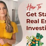 7 Steps To Get Started in Real Estate Investing