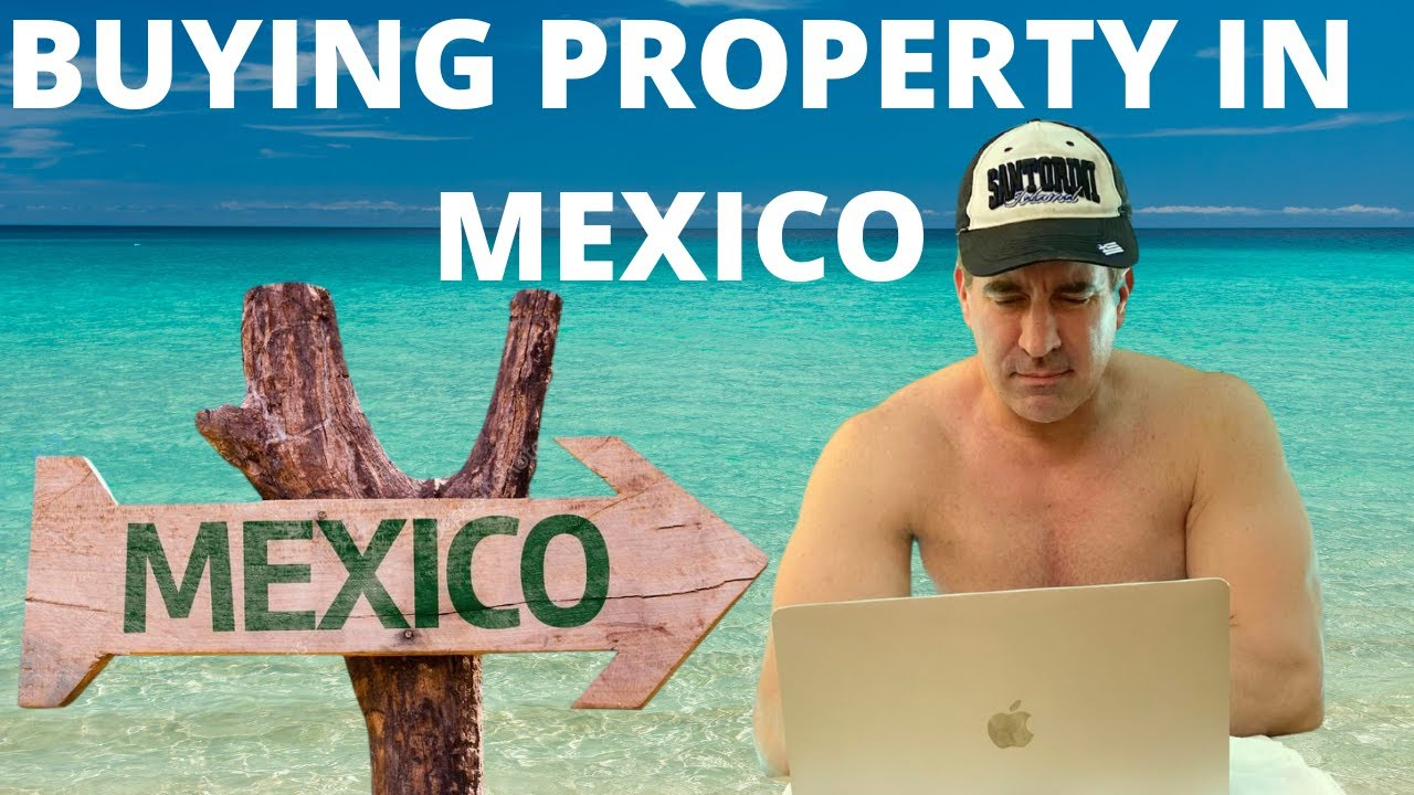 BUYING PROPERTY IN MEXICO? #71