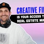 Buy Any House In 2021's Real Estate Market Using Creative Finance