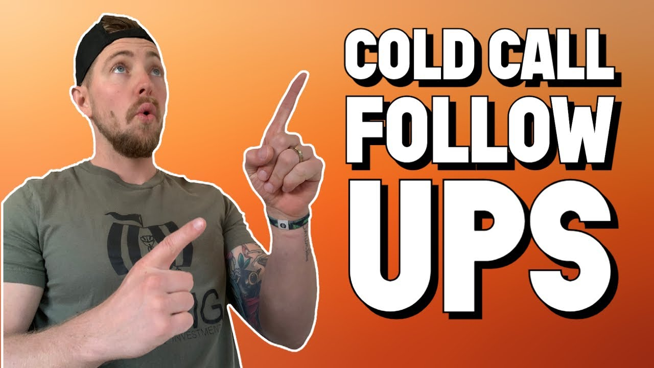 Cold Call Follow Ups   Wholesale Real Estate