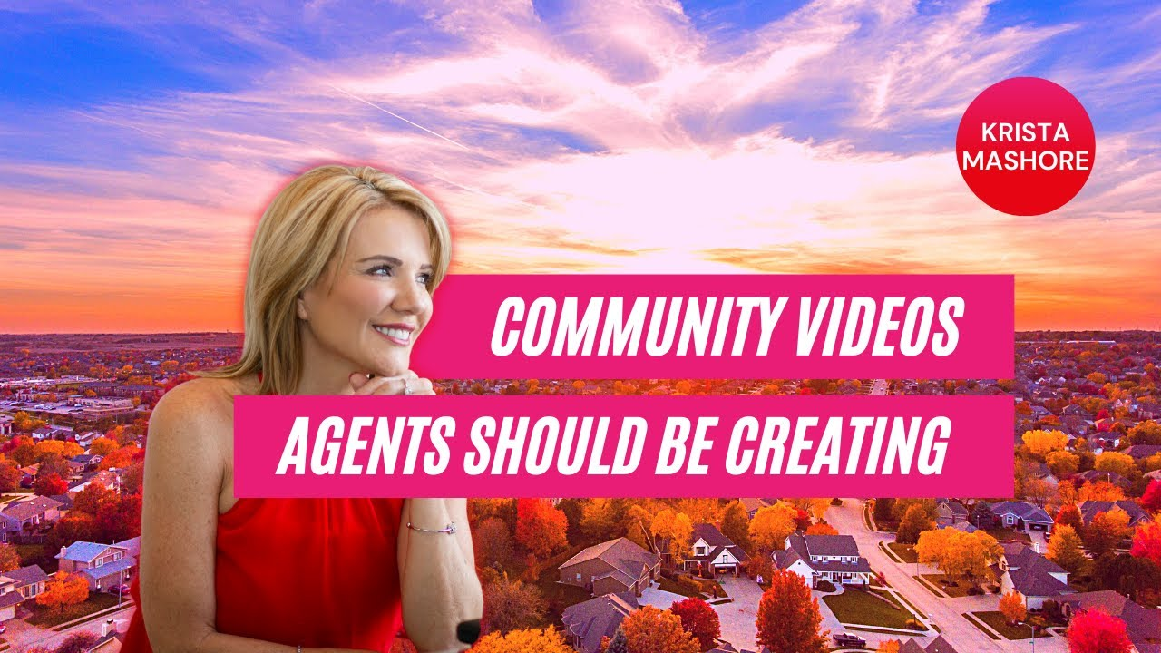 Community Videos Real Estate Agent Can Create