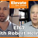 E167 Robert Helms - Prosperity Through Real Estate Development and Multifaceted Personal Growth