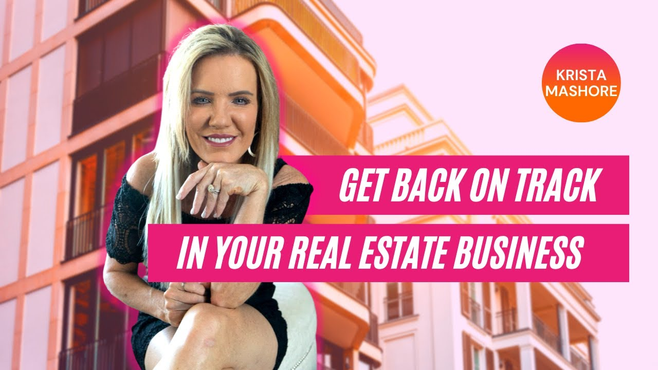 How to Get Back on Track in Your Real Estate Career