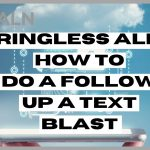Ringless ALN - How to do a follow up text blast