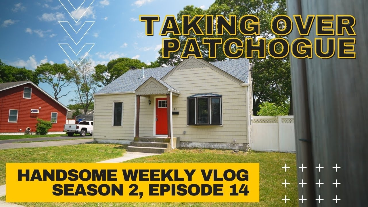 Taking Over Patchogue // Handsome Weekly Vlog Season 2, Ep. 14
