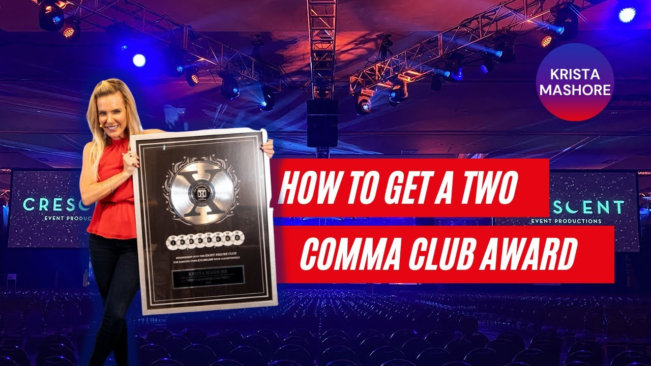 How to Get a Two Comma Club Award