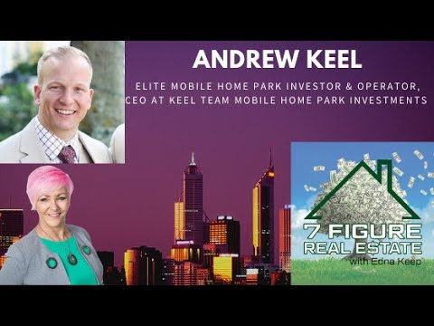 Andrew Keel- From Wholesaling and Flipping houses to Expert in Buying Mobile Home-Park