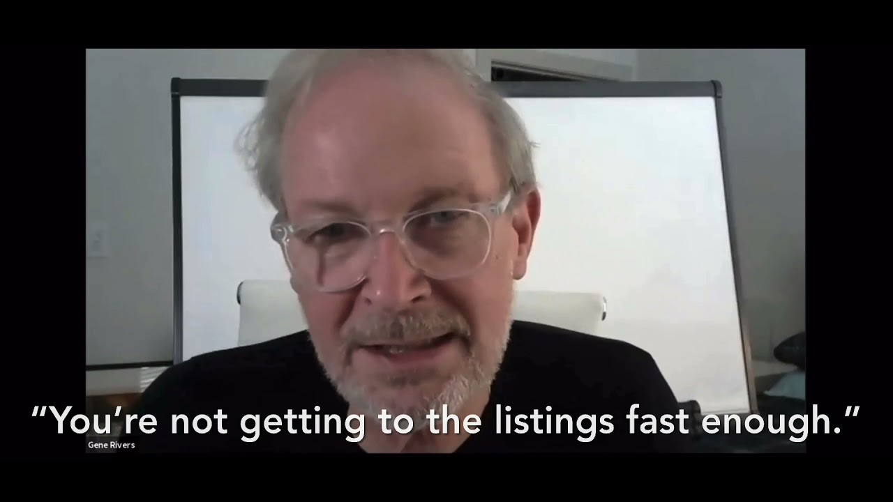 Building Your Business On Listings - Gene Rivers - Get to the listings sooner