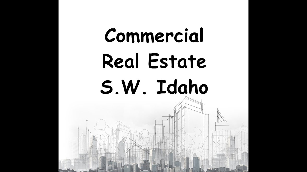 Commercial Real Estate SW Idaho