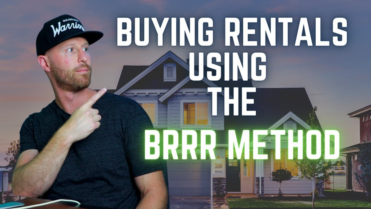Buying Rentals Using The BRRR Method   The Science Of Flipping